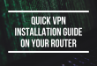 Quick VPN Installation Guide on Your Router