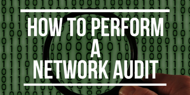 How to perform a Network Audit (with bonus template)