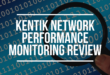 Kentik Network Performance Monitoring (NPM) Review
