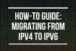 IPv6 Migration from IPv4: a Practical Guide (with bonus)