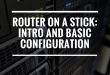 Router on a Stick: Introduction and Basic Configuration (with lab files)