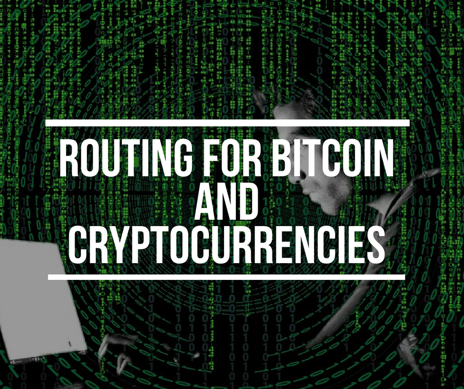 Routing for Cryptocurrencies