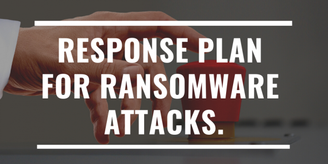 How Do You Plan to Respond to a Ransomware Attack?