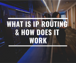 What is IP Routing & How Does it Work