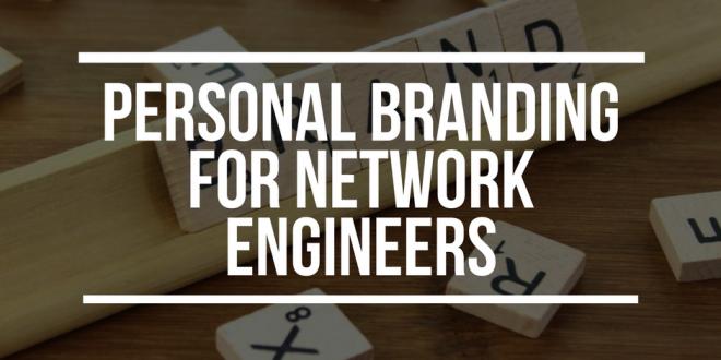 Personal Branding for Network Engineers