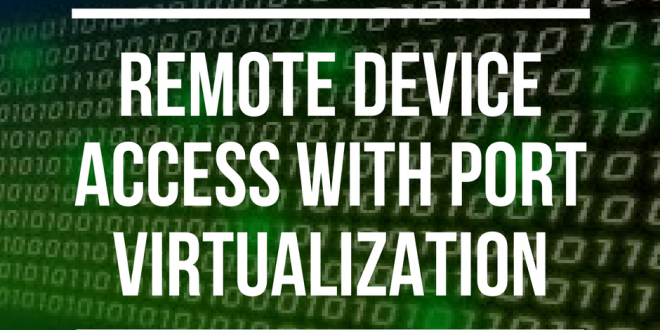 Remote Device Access with Port Virtualization