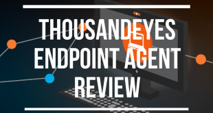 ThousandEyes Endpoint Agent Review
